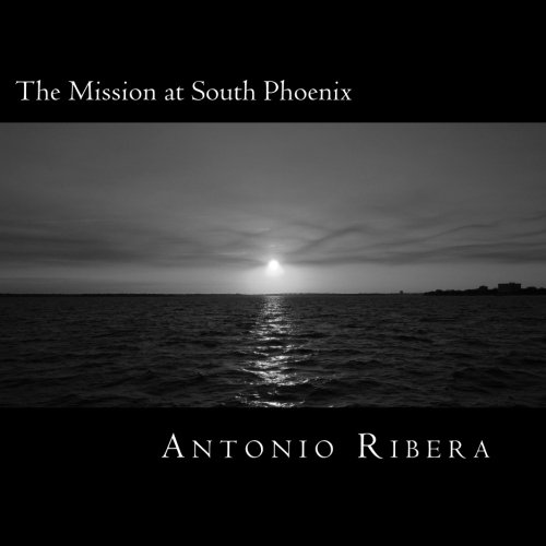 The Mission at South Phoenix: The history of San Francisco Xavier Mission