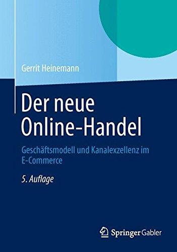 der-neue-online-handel-geschaftsmodell-und-kanalexzellenz-im-e-commerce-german-edition