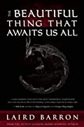 The Beautiful Thing That Awaits Us All by Laird Barron cover image