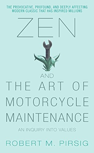 Zen and the Art of Motorcycle Maintenance: An Inquiry...