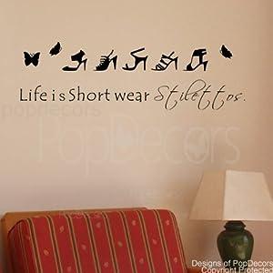 Amazon.com : PopDecors  Life is Short wear stilettos