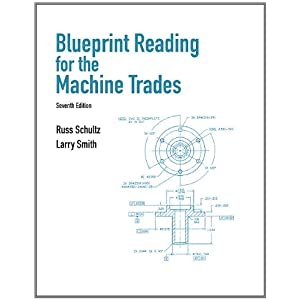 Blueprint Reading for Machine Trades (7th Edition)