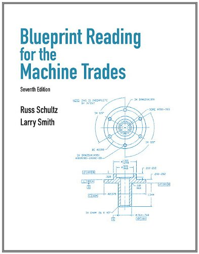 Blueprint Reading for Machine Trades (7th Edition) - Prentice Hall - 0132172208 - ISBN:0132172208