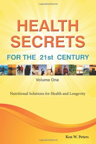 Health Secrets For The 21St Century: Nutritional Solutions For Health And Longevity
