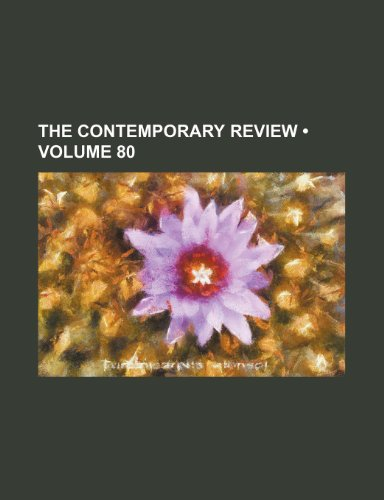 The Contemporary Review (Volume 80)