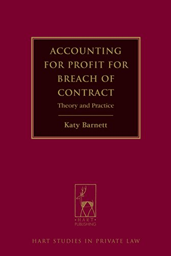 Accounting for Profit for Breach of Contract: Theory and Practice (Hart Studies in Private Law) PDF