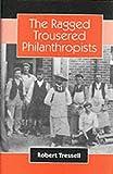 The Ragged Trousered Philanthropists Robert Tressell