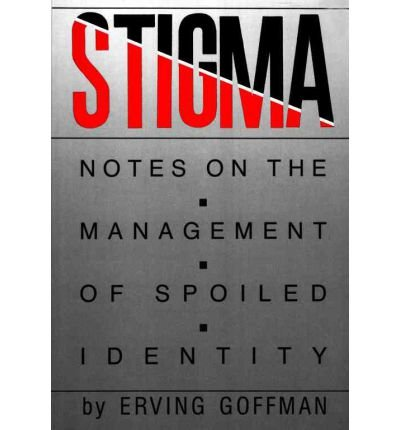 Stigma Notes on the Management of Spoiled Identity