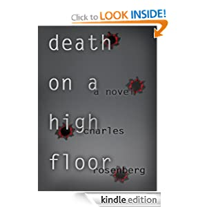 Kindle Book Bargains: Death On A High Floor: A Legal Thriller, by Charles Rosenberg. Publisher: Sliding Hill Press (March 30, 2011)