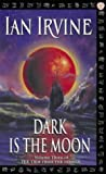 Dark Is The Moon: Volume Three of The View From The Mirror