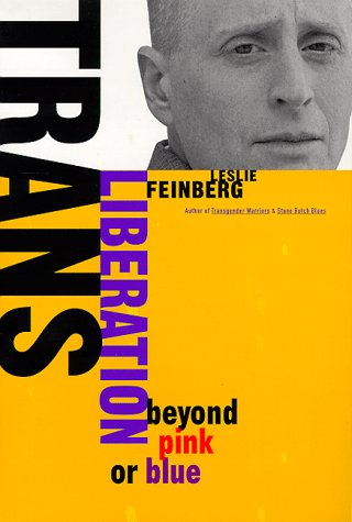Trans Liberation: Beyond Pink or Blue