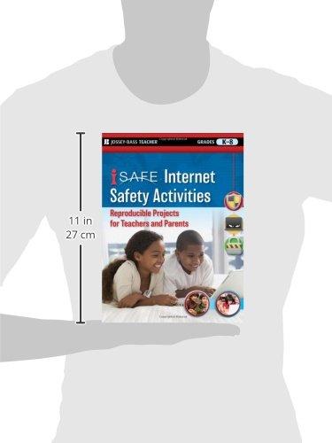 i-SAFE Internet Safety Activities: Reproducible Projects for Teachers and Parents, Grades K-8 (Jossey-Bass Teacher)
