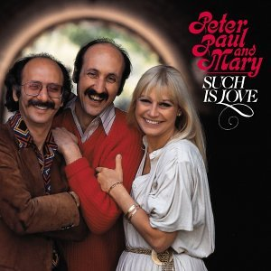 Peter, Paul & Mary - Such Is Love