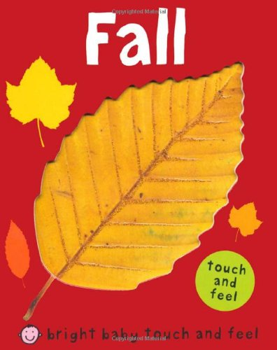 Fall (Bright Baby Touch and Feel) (Bright Baby Board Books compare prices)