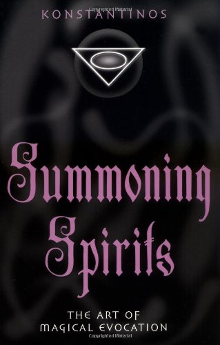 Summoning Spirits: The Art of Magical Evocation (Llewellyn's Practical Magick Series)