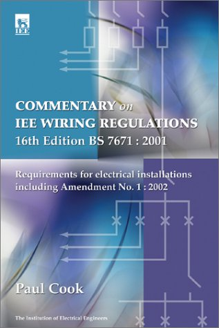 Requirements for Electrical Installations: IEE Wiring Regulations Sixteenth Edition--BS 7671:2001 Incorporating Amendments No 1:  and No 2: