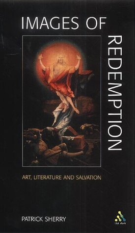 Images of Redemption: Art, Literature and Salvation, PATRICK SHERRY