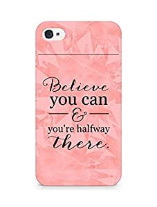 AMEZ believe you can and you are there halfway Back Cover For Apple iPhone 4