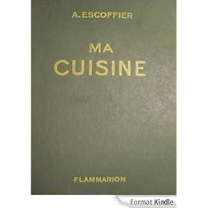Toutes les recettes d 39 auguste escoffier ma cuisine ebook for Auguste escoffier ma cuisine