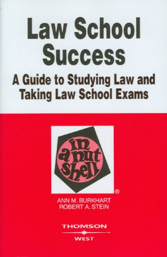 Law School Success in a Nutshell (In a Nutshell (West Publishing))