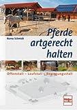 Image of Pferde artgerecht halten: Offenstall - Laufstall - Bewegungsstall