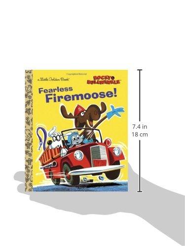 Fearless Firemoose! (Rocky & Bullwinkle) (Little Golden Books)