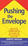 Pushing the Envelope: How to Be Better, Faster, Smarter and Get the Results You Want in Business and in Life (0091826594) by Harvey Mackay