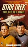 The Better Man (Star Trek, Book 72) (0671869124) by Weinstein, Howard