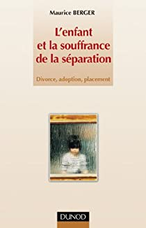 L 39 enfant et la souffrance de la s paration divorce adoption placement babelio - Bureau de placement chez maurice ...
