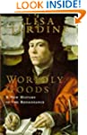 Worldly Goods: New History of the Ren...