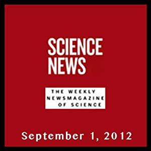 Science News, September 01, 2012 Periodical