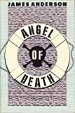 Angel of Death (0385249837) by Anderson, James