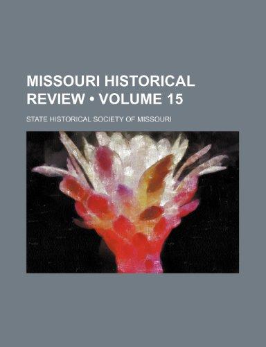 Missouri Historical Review (Volume 15)