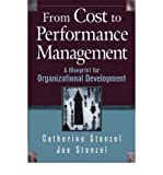 img - for [ From Cost to Performance Management: A Blueprint for Organizational Development By Stenzel, Catherine ( Author ) Hardcover 2003 ] book / textbook / text book