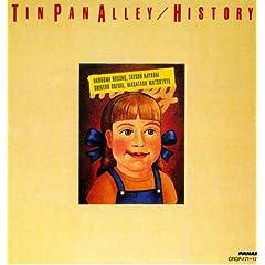 TIN PAN ALLEY/HISTORY