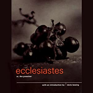 Introduction to Ecclesiastes, or The Preacher | [Doris Lessing]
