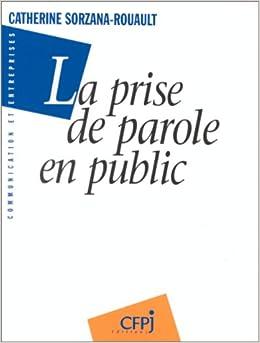 La prise de parole en public: 9782859001278: Amazon.com: Books