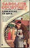 Libertine in Love (Regency Romance) 10 (0446942952) by Caroline Courtney