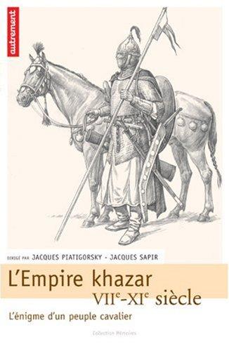 L'Empire Khazar: VIIe-XIe Siècle, l'Enigme d'un Peuple Cavalier