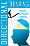Directional Thinking: 10 Steps to Pos...