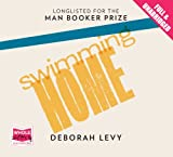 Deborah Levy Swimming Home (Unabridged Audiobook)