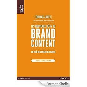Les nouveaux d�fis du Brand Content: Au-del� du contenu de marque