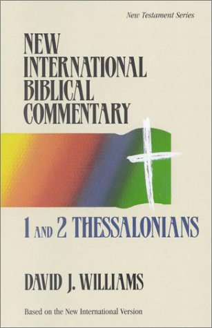 1 and 2 Thessalonians: New International Biblical Commentary, David J. Williams