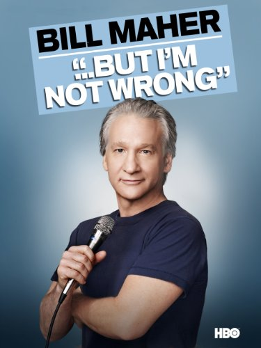 Bill Maher ... But I'm Not Wrong