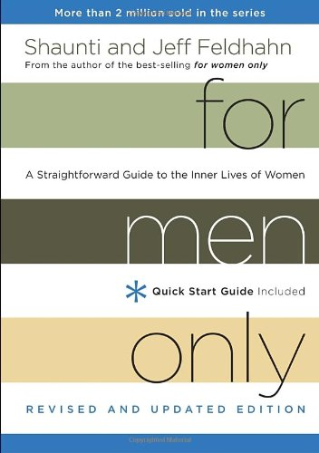 For Men Only, Revised and Updated Edition: A Straightforward Guide to the Inner Lives of Women, Feldhahn, Shaunti; Feldhahn, Jeff
