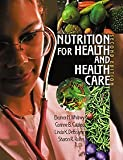 Nutrition for Health and Health Care (with Dietary Guidelines for Americans)