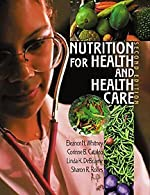 Nutrition for Health and Health Care  by Whitney