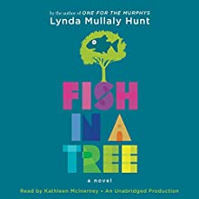 Fish in a Tree (       UNABRIDGED) by Lynda Hunt Narrated by Kathleen McInerney