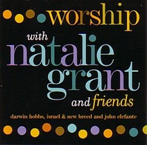 Natalie Grant - Worship With Natalie Grant and Friends - Zortam Music