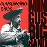 echange, troc The Mingus Big Band - Gunslinging Birds
